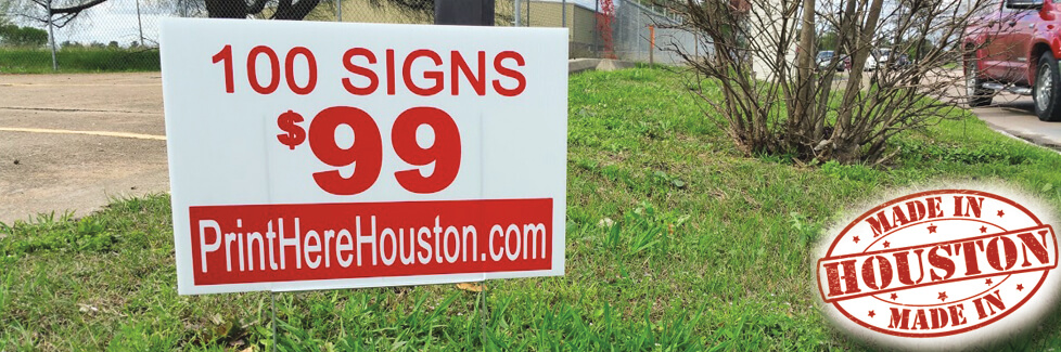 100 Yard Signs for $99 - Houston Texas